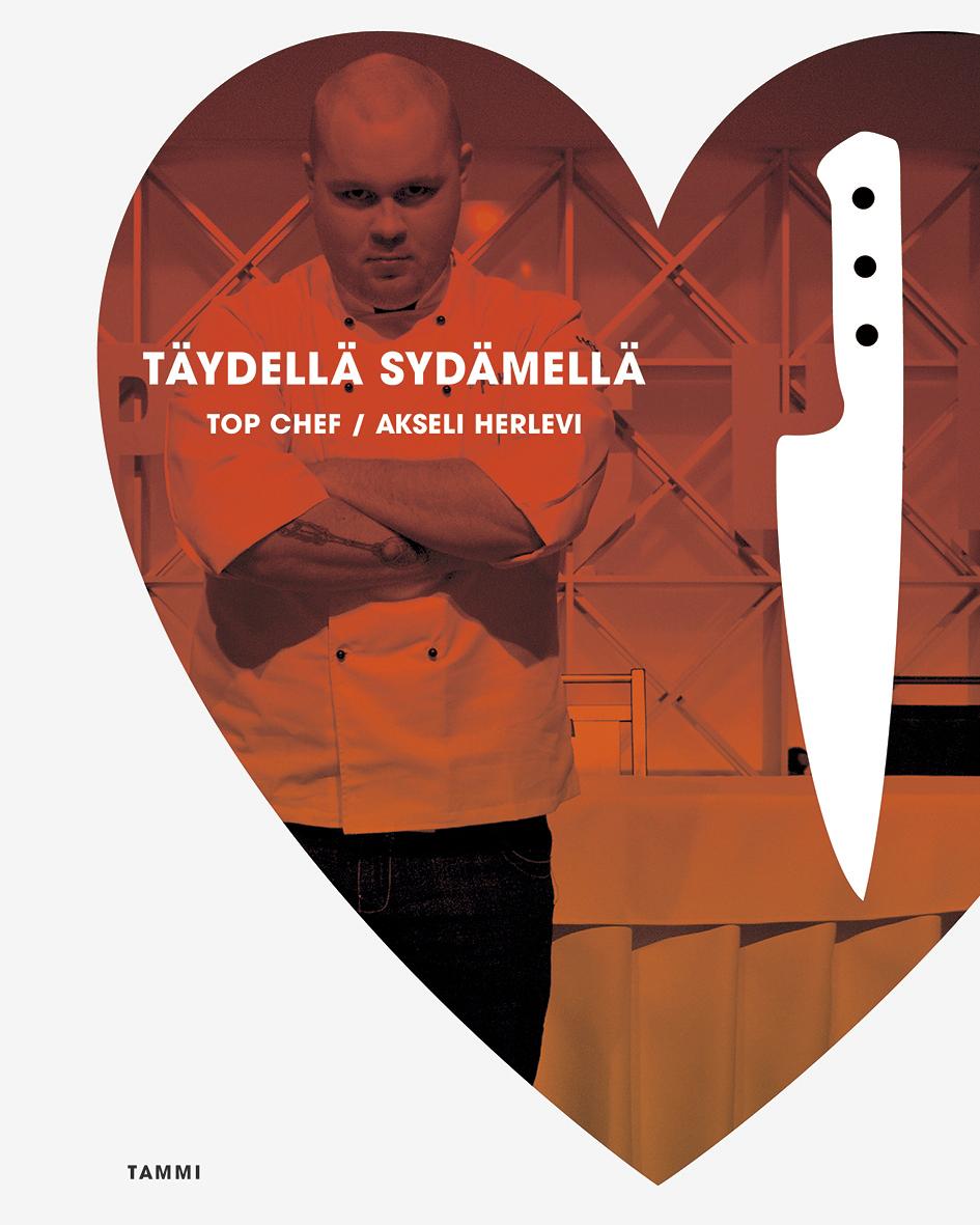 Täydellä sydämellä on ensimmäisen Top Chef -voittajan Akseli Herlevin keittokirja, johon on koottu osa kilpailussa nähdyistä ruokalajeista sekä muita kokin lempiruokia